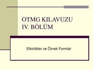 OTMG KILAVUZU IV. BÖLÜM