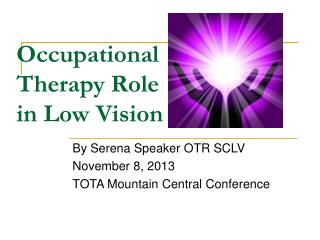 Occupational  Therapy Role in Low Vision