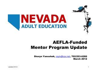 AEFLA-Funded Mentor Program Update Sharyn Yanoshak,  saylv@cox , 702/253-6280 March 2012