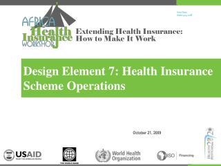 Design Element 7: Health Insurance Scheme Operations