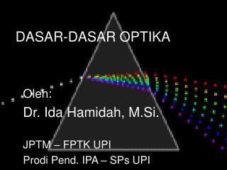 Oleh: Dr. Ida Hamidah, M.Si. JPTM – FPTK UPI Prodi Pend. IPA – SPs UPI