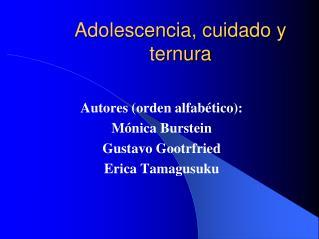 Adolescencia, cuidado y ternura