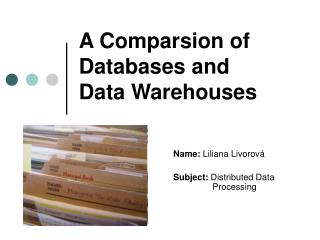 A Comparsion of Databases and  Data Warehouses