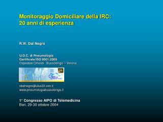 Monitoraggio Domiciliare della IRC: 20 anni di esperienza R.W. Dal Negro
