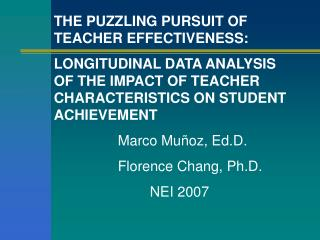 THE PUZZLING PURSUIT OF TEACHER EFFECTIVENESS:  LONGITUDINAL DATA ANALYSIS OF THE IMPACT OF TEACHER CHARACTERISTICS ON S