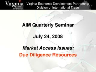 AIM Quarterly Seminar July 24, 2008 Market Access Issues:  Due Diligence Resources