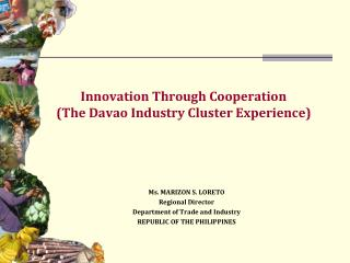 Innovation Through Cooperation (The Davao Industry Cluster Experience)