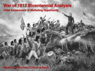 War of 1812 Bicentennial Analysis Initial Assessment of Marketing Opportunity