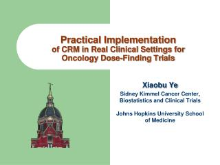 Xiaobu Ye  Sidney Kimmel Cancer Center, Biostatistics and Clinical Trials