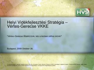 Helyi Vidékfejlesztési Stratégia – Vértes-Gerecse VKKE
