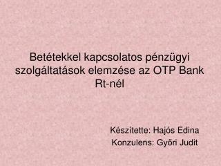 Betétekkel kapcsolatos pénzügyi szolgáltatások elemzése az OTP Bank Rt-nél