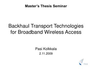 Backhaul Transport Technologies for Broadband Wireless Access