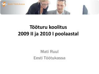 Tööturu koolitus  2009 II ja 2010 I poolaastal