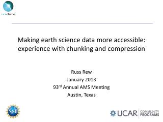 Making earth science data more accessible:  experience with chunking and compression