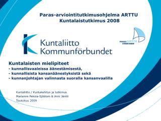 Kuntaliitto / Kuntakehitys ja tutkimus Marianne Pekola-Sjöblom & Anni Jäntti Toukokuu 2009