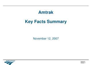 Amtrak Key Facts Summary November 12, 2007