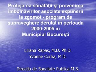 Protejarea sanatatii si prevenirea  mbolnavirilor asociate expunerii la zgomot - program de supraveghere derulat  n peri