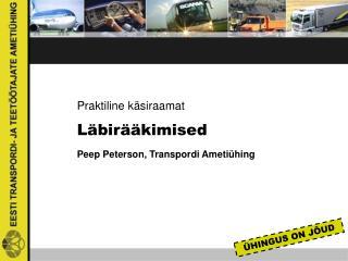 Praktiline käsiraamat Läbirääkimised Peep Peterson, Transpordi Ametiühing