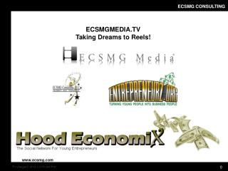 ECSMGMEDIA.TV Taking Dreams to Reels!