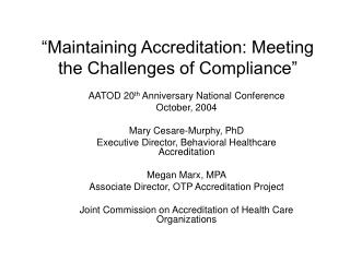 """Maintaining Accreditation: Meeting the Challenges of Compliance"""