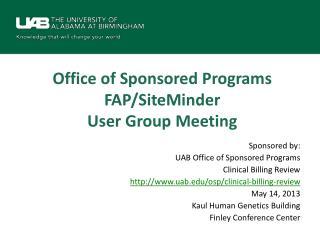 Office of Sponsored Programs FAP/SiteMinder  User Group Meeting