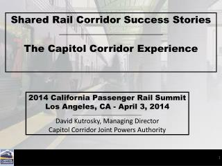 Shared Rail Corridor Success Stories ________________________ The Capitol Corridor Experience