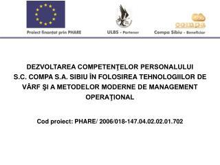 DEZVOLTAREA COMPETENTELOR PERSONALULUI  S.C. COMPA S.A. SIBIU  N FOLOSIREA TEHNOLOGIILOR DE V RF SI A METODELOR MODERNE