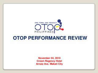 OTOP PERFORMANCE REVIEW
