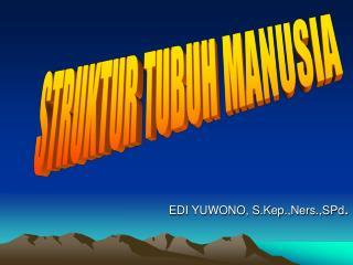 EDI YUWONO, S.Kep.,Ners.,SPd .