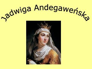 Jadwiga Andegaweńska