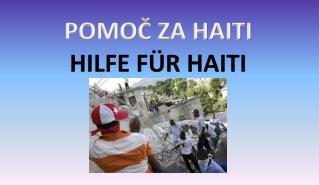 POMOČ ZA HAITI HILFE FÜR HAITI