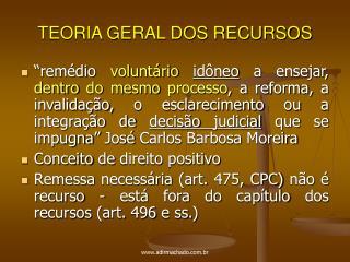 TEORIA GERAL DOS RECURSOS