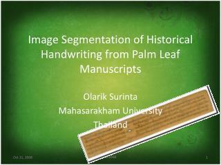 Image Segmentation of Historical Handwriting from Palm Leaf Manuscripts