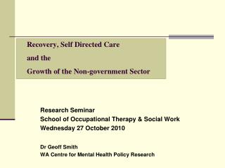 Research Seminar School of Occupational Therapy & Social Work Wednesday 27 October 2010