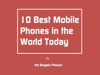 10 Best Mobile Phones in the World Today