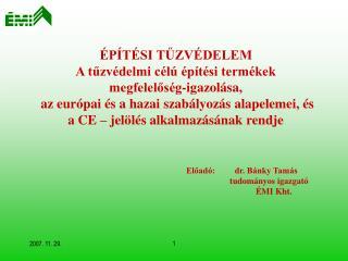 Előadó:         dr. Bánky Tamás                tudományos igazgató            ÉMI Kht.