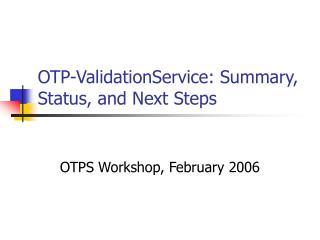 OTP-ValidationService: Summary, Status, and Next Steps