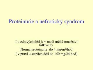 Proteinurie a nefrotický syndrom