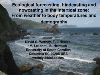 David S. Wethey, T. J Hilbish,  V. Lakshmi, B. Helmuth University of South Carolina