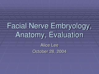 Facial Nerve Embryology, Anatomy, Evaluation