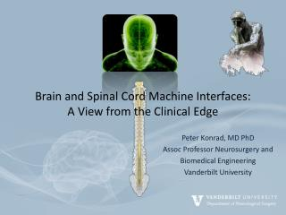 Brain and Spinal Cord Machine Interfaces: A View from the Clinical Edge