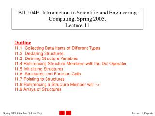 BIL104E: Introduction to Scientific and Engineering Computing,  Spring  200 5 . Lecture  11