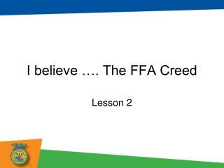 I believe …. The FFA Creed
