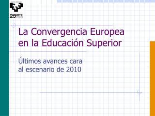La Convergencia Europea  en la Educaci n Superior