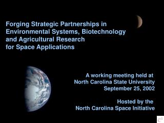 Forging Strategic Partnerships in  Environmental Systems, Biotechnology and Agricultural Research
