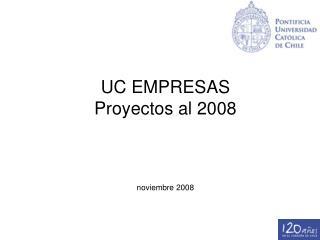UC EMPRESAS Proyectos al 2008 noviembre 2008