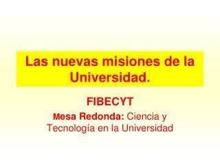 Las nuevas misiones de la Universidad.