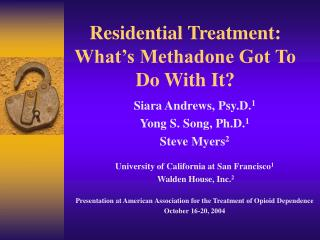 Residential Treatment: What's Methadone Got To Do With It?