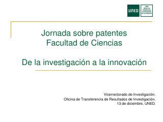 Jornada sobre patentes Facultad de Ciencias De la investigación a la innovación