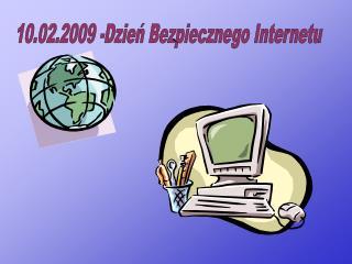 10.02.2009 -Dzień Bezpiecznego Internetu